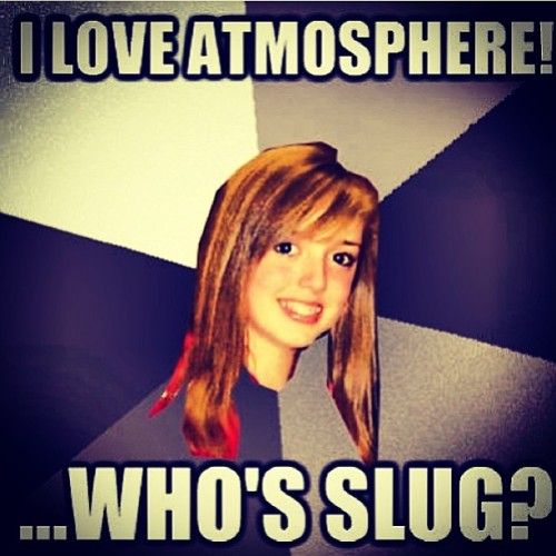 Lmao, if you listen to @atmosphere, you will understand! #Atmosphere #Slug #SeanDaley #Ant #AnthonyDavis #GodLovesUgly #music #undergroundhiphop #hiphop #ihavetostophashtagging