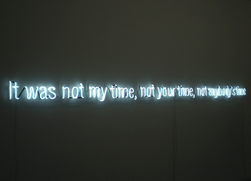 nevver:  It was not my time, not your time, not anybody's time