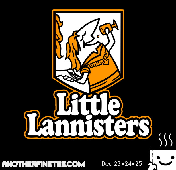 LITTLE LANNISTERS  For the next 3 days my homage to the greatest character on GAME OF THRONES will be on sale at AnotherFineTee for the low price of only $11!!   http://www.anotherfinetee.com/
