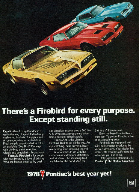chromjuwelen:  1978 Pontiac Firebird Trans AM, Formula and Esprit by coconv on Flickr. 1978 Pontiac Firebird Trans AM, Formula and Esprit   Want