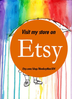 Visit my store on Etsy! http://www.etsy.com/shop/MonkeyMan504Contact me about purchasing your favorite & adding them to the store.