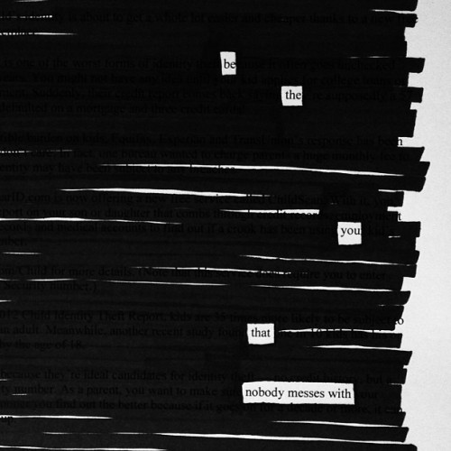 "newspaperblackout:  ""Be the you nobody messes with,"" a blackout by Austin Kleon Read more→"
