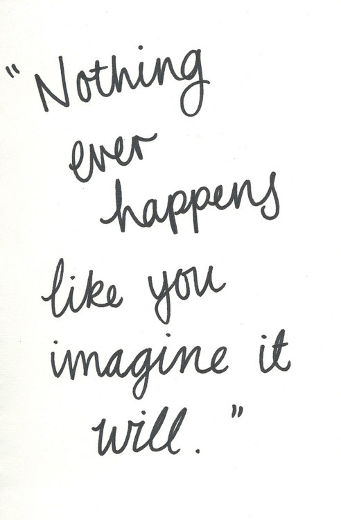 so just do your best today, and whatever happens happens