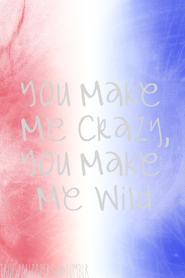 truewallpapers:  You make me crazy, you make me wild
