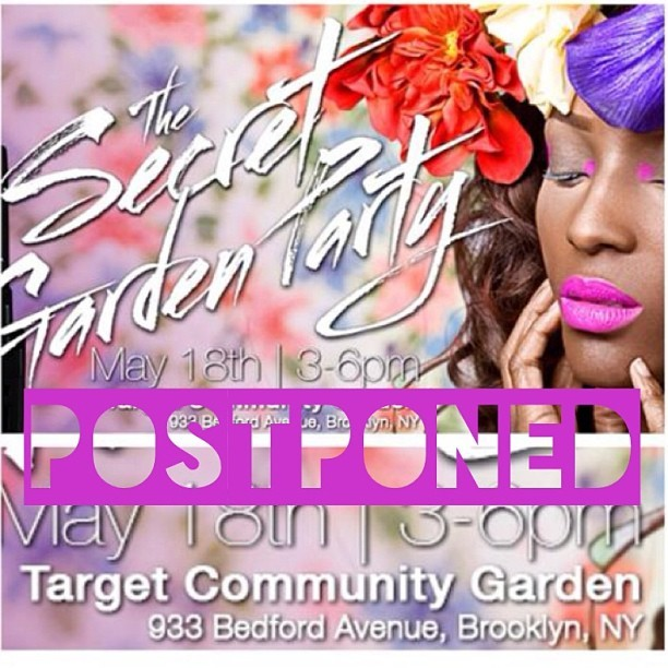 Due to inclement weather conditions, our Secret Garden party has been postponed!  Please forgive us while we have a small fist fight with Mother Nature!