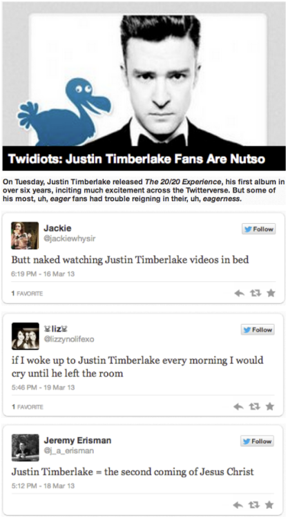 Twidiots: Justin Timberlake Fans Are Nutso [Click for more fanatics] He's bringing Jesus back | Them other twidiots don't know how to act