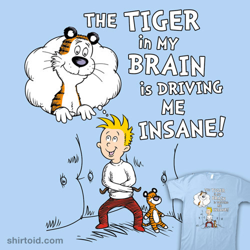 The Tiger in my Brain by Mike Handy is available at Redbubble