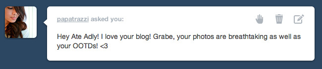 Hi Pat! Thank you so much and for taking the time to write in my ask box. ♥ I have my boyfriend and friends to thank for the outfit photos. :) And I can say the same for your Paris photos - so beautiful! It's a dream of mine to visit England. You're livin' the dream! :D