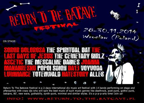 RETRUN TO THE BATCAVE FESTIVAL  28-29-30.11.2014 WROCLAW, POLAND! Don't miss this kick ass event! https://www.facebook.com/events/828051260544784 buy tickets here:http://return.to.the.batcave.pl/tickets/