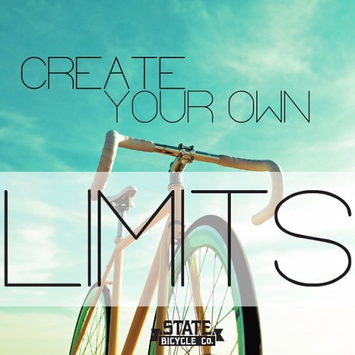 Monday Motivation - Create Your Own Limits #statebicycleco #motivationmonday #mondaymotivation