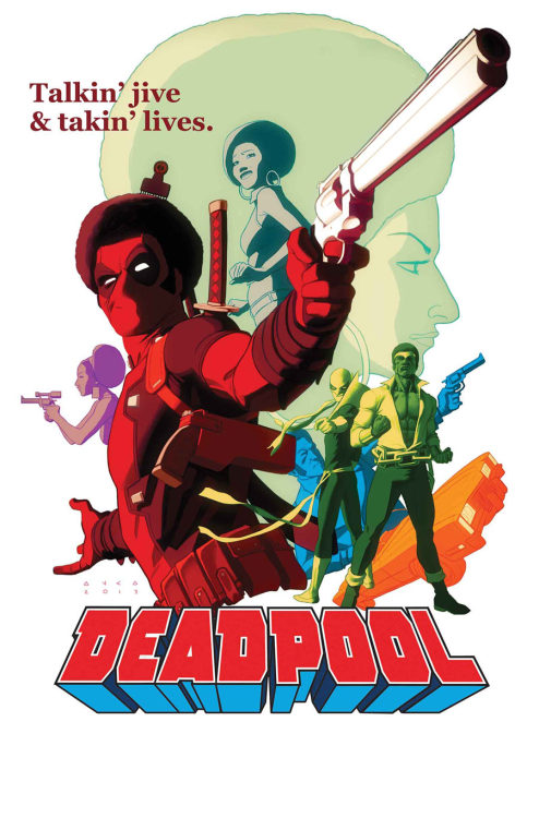 "kristaferanka:  DEADPOOL #13GERRY DUGGAN & BRIAN POSEHN (W)SCOTT KOBLISH (A)Cover by KRIS ANKA• Another ""lost"" Deadpool issue…this one from the '70s!• Deadpool hits the streets with Power Man & Iron Fist!"