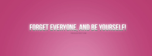 Forget Everyone and Be Yourself Quote Facebook Cover