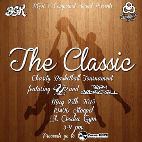 Exactly two weeks away!!! #TheClassic | Charity Basketball Tournament| May 25, 2013 5pm-9pm #Compound #BGK #YPVL #TeamCedricGill #FocusHope #CompoundTakingHomeTheGold