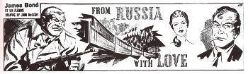 "Title panel from the newspaper comic strip adaptation of ""From Russia With Love"" published in the Daily Express from February to May, 1960."