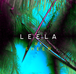 SHEER - LEELA - LUV EP, ALBUM ART. 2013 www.vonleela.com DIGITAL DOWNLOAD