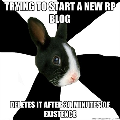 fyeahroleplayingrabbit:  This has been a major problem of mine for the past few weeks. I want to get back to role playing, but every time I make a blog I delete it after about 30 minutes. Not only do I have extreme anxiety about being hated by a particular fandom again for having an opinion about OC's, I know that my headcanons and interpretation of a character suck despite spending an entire day coming up with them.  Okay, this is definitely me, whoever submitted this is my soulmate