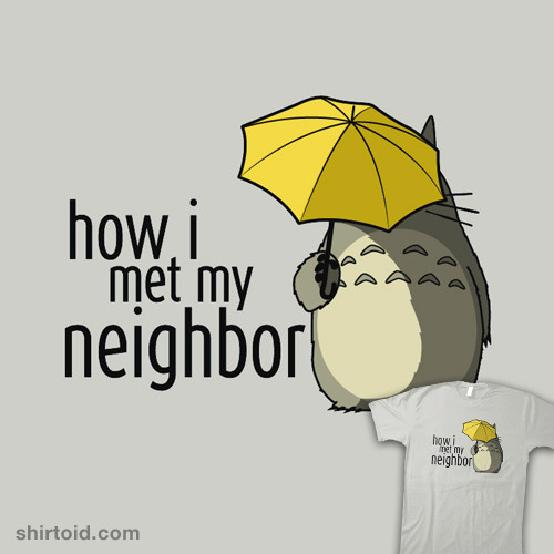 How I Met My Neighbor by beware1984 is available at Redbubble