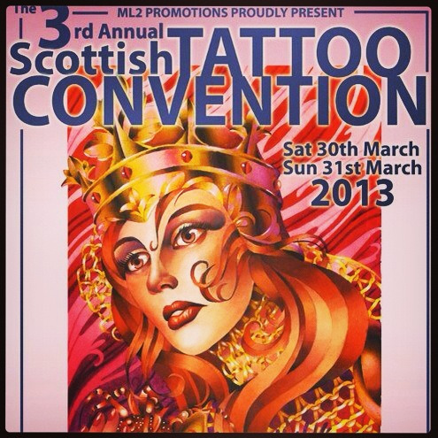 3rd Annual Scottish Tattoo Convention!  30th/31st March 2013 Edinburgh Corn Exchange £20 day ticket/£30 full weekend  DONT MISS OUT!