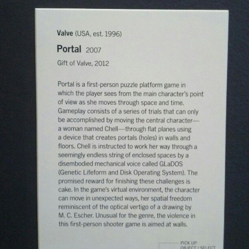 Portal can now be found at the Applied Design Installation at the MOMA (at Museum of Modern Art (MoMA))