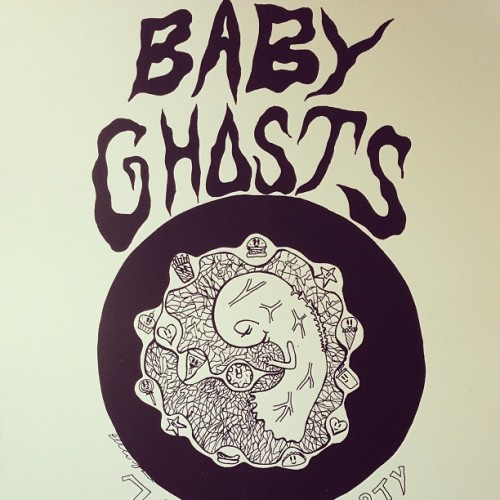 Baby Ghosts, 2013 lilbabyghosts:  One of several special posters that come with a preorder. WLCM.