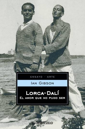 """Libros a leer: """"Lorca - Dalí El Amor Que No Pudo Ser"""" - Ian Gibson"""