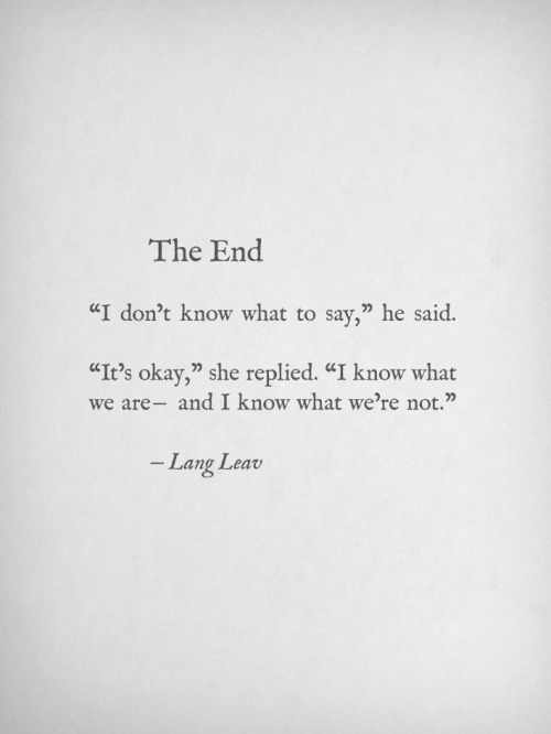 langleav:  The End by Lang Leav  End of relationship sucks so fucking much. 05/08/2013. 2 years, 7 months and 2 days.I miss her so much.