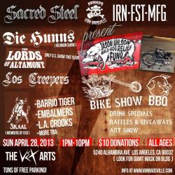 workisfreedom:  Here we go folks. Sacred Steel Irn Fst Mfg Wild Hog Fundraiser Party with live bands, food, drinks, raffle prizes, and art show. It's East LA and things might get weird. Don't miss out. Thanks to everyone that is helping make this happen.