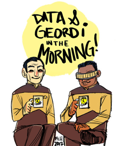 moorefilm:  Data & Geordi in the moooorning!   Boom
