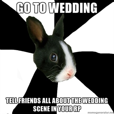 More like for me:>Sees Weddings>Can't wait for RP with Discord for our Wedding.
