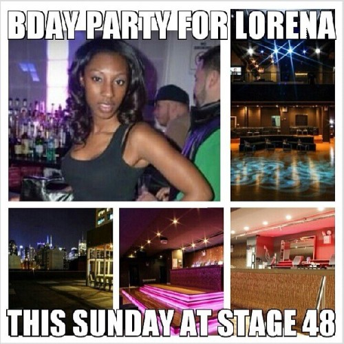 This Sunday May 26th BDay Celebration & Graduation Party for Lorena at Club Stage Forty8 in NYC hit me up for more TICKETS 862.224.1573