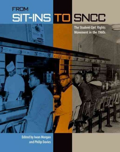 From sit-ins to SNCC : the student civil rights movement in...