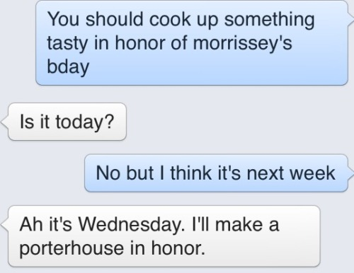 My friend has a love/hate relationship with Morrissey.