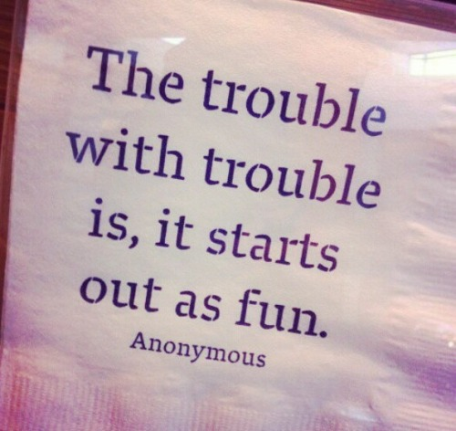 The trouble with trouble