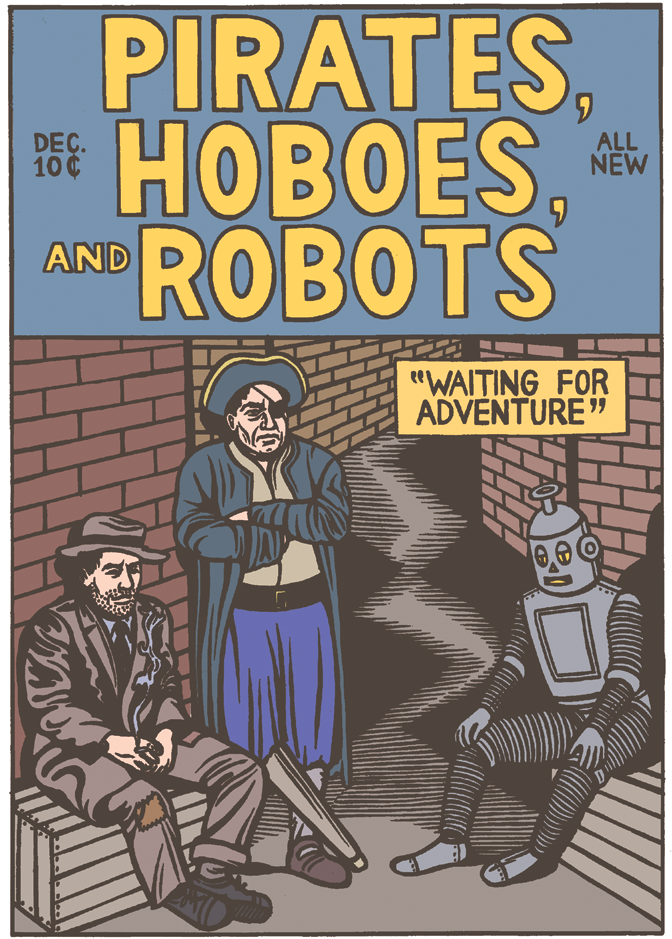 mudwerks:  mkupperman:  Pirates, Hoboes and Robots.  same…