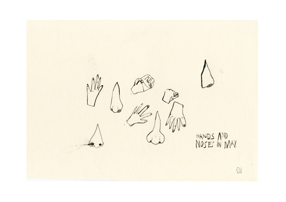 Hands and Noses in May.