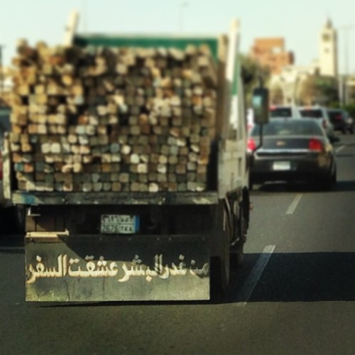 "I love reading what some truck drivers write on their trucks ""due to the treachery of humans, I came to love traveling"""