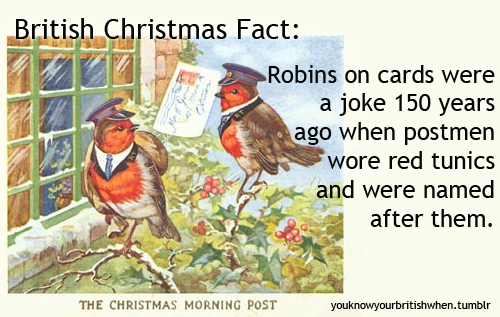 youknowyourebritishwhen:  Postmen in Victorian England were popularly called 'Robins'. This was because their uniforms were red, and so Victorian Christmas cards often showed robins delivering the Christmas post.