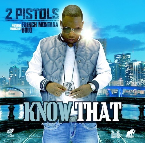 2 Pistols - Know That (Feat. French Montana)  CONTINUE READING ON RAPDOSE.COM