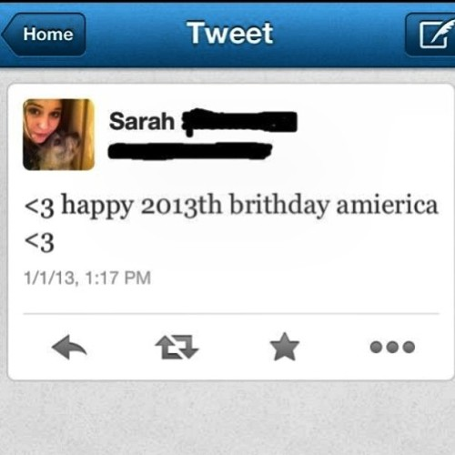 This person thinks America is 2013 years old…oh and is spelled amierica.