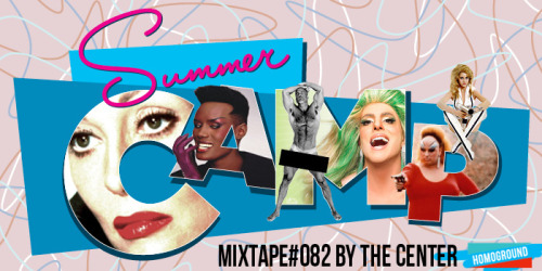 Summer camp mix created by the LGBT Center of NYC! Give it a listen and check out their awesome summer events!  http://homoground.com/mixtapes82