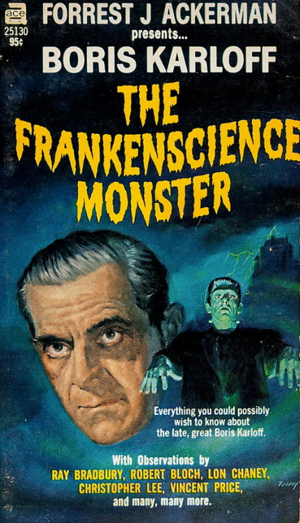 Boris Karloff: The Frankenscience Monster by Forrest J. AckermanCover Art by Vernon Tossey