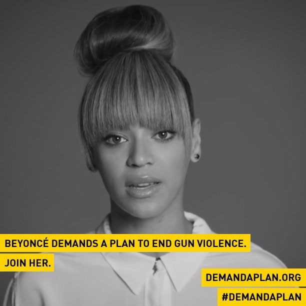 Beyonce - .@Beyonce demands a plan to end gun violence. Join her.   #DemandAPlan  ://t.co/4rkKGh4W