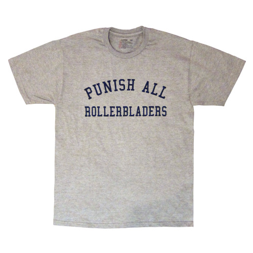 "bloodoftheyoung:  New in the shop:the ""Punish All Rollerbladers"" t-shirt. Like everything else, we printed these bad boys by hand at our Toronto studios. Check em out! And hey - use code 'secretblackmarket' for 15% off your orders, until tomorrow only!  I made this t-shirt because I cringe every time I see someone on 8 wheels."