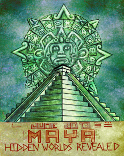 Comprehensive Poster for the Science Museum Maya: Hidden Worlds Revealed exhibit.