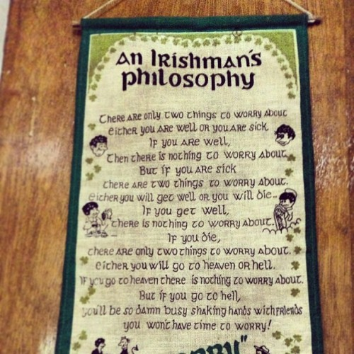 This is the best philosophy ever. #whyworry #ireland #philosophy