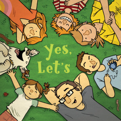 "Hey everyone, the brand-new hard cover version of ""Yes, Let's"" is out today!!  Tugboat Press initially released an awesome mini-version of this book in 2010; the new edition is published through Tanglewood Press, and it's larger and includes some additional illustrations.  Written by Galen Goodwin Longstreth and illustrated by me, ""Yes, Let's"" can be purchased at all sorts of places: Powell's Books, Amazon, or your favorite local book store.  If they don't have it, please ask!  The more people asking for ""Yes, Let's"", the more stores will carry it (and I thank you ahead of time).  And since ""Yes, Let's"" is all about getting outside, I'm going to go enjoy this glorious Spring weather (while it lasts — I DO live in New England…so, it'll probably snow tomorrow or something)."