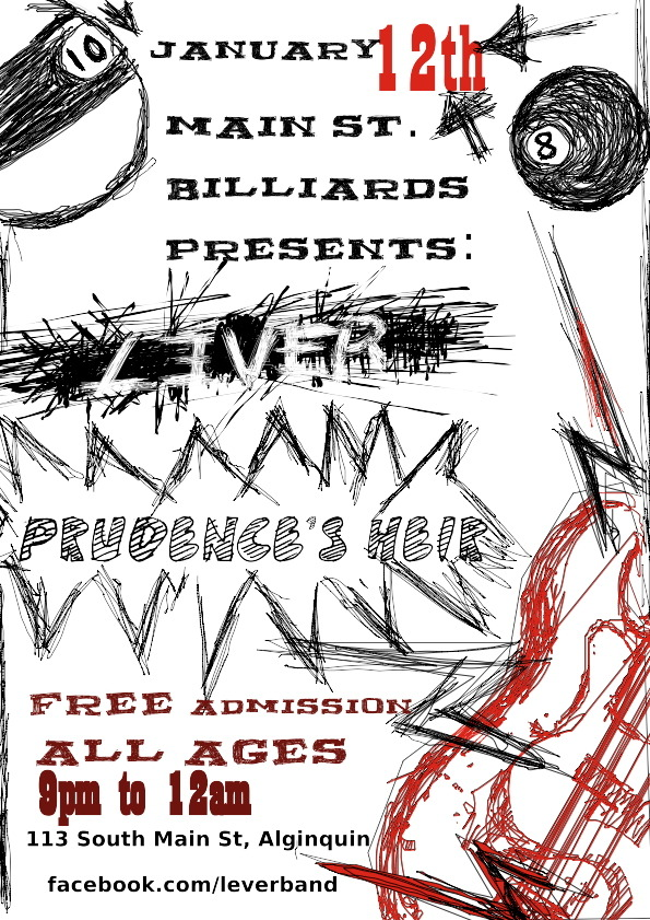 We're playing a free show this saturday in algonquin, il! Lever and Prudence's Heir will be playing 9pm-12am and there'll be pool and water pong. Come out and have fun with us!