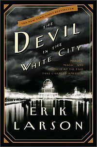 Book I'm reading. The Devil in The White City - Non- Fiction - Erik Larson