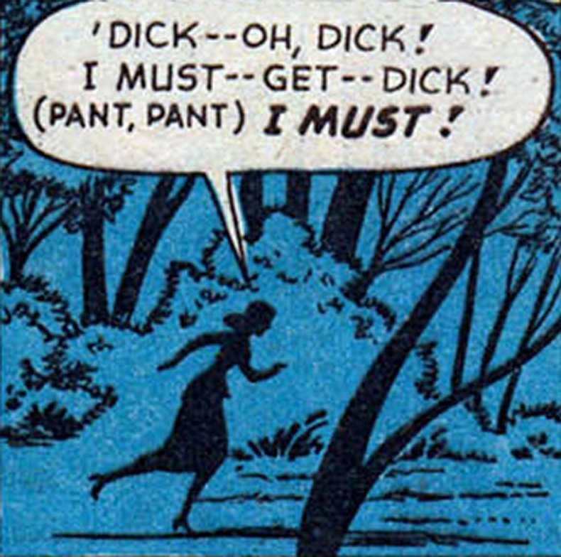 "vintagecoolillustrated:  ""I must — get — Dick!"""