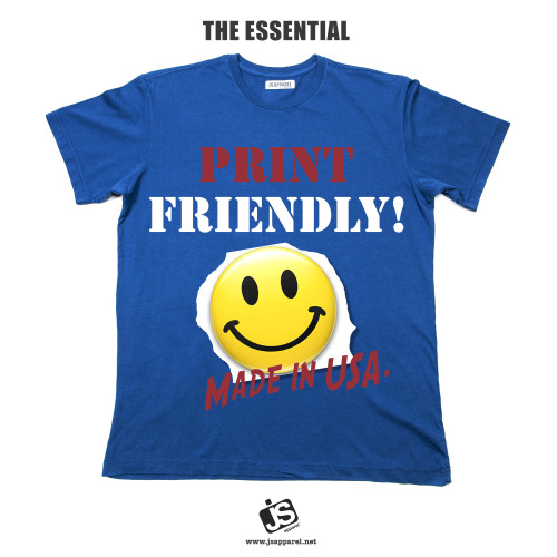 jsapparel:  Print Friendly T-shirts! Made in USA! Our standard at JS Apparel. www.jsapparel.net   Facebook/ jsapparel1